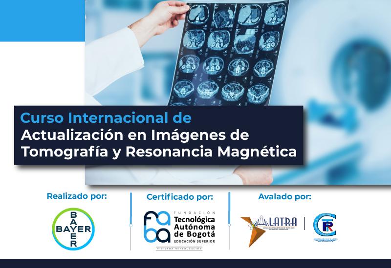Curso Internacional de Actualización en Imágenes de Tomografía y Resonancia Magnética – BAYER