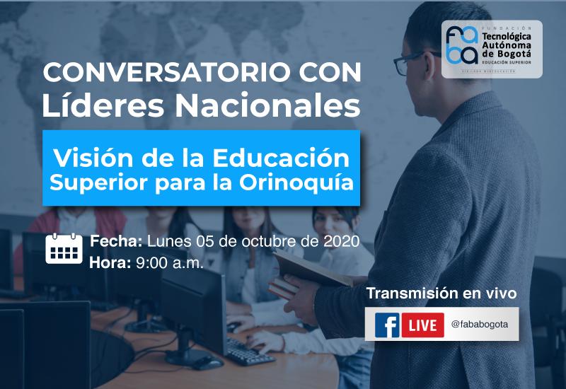 Conversatorio – Visión de la Educación Superior para la Orinoquía: líderes nacionales y rectores de IES.
