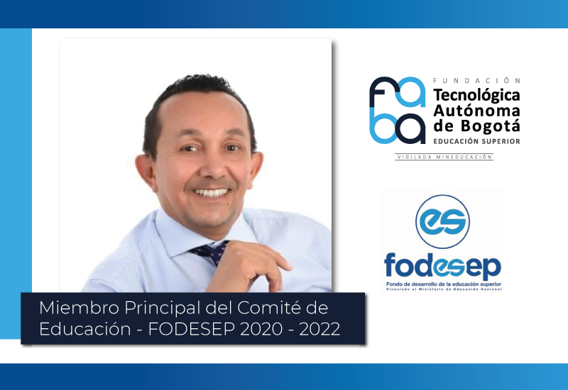 Rector de FABA, designado como miembro principal de Comité de Educación – FODESEP.