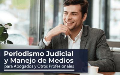 Diplomado en Periodismo Judicial y Manejo de Medios